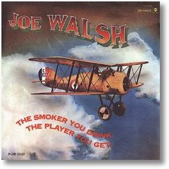 Walsh,-Joe-The-Smoker-You-Drink-The-Player-You-Get